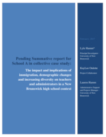 Pending Summative report for School A in collective case study: The impact and implications of immigration, demographic changes and increasing diversity on teachers and administrators in a New Brunswick high school context