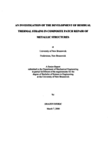 An investigation of the development of residual thermal strains in composite patch repair of metallic structures at University of New Brunswick Fredericton, New Brunswick