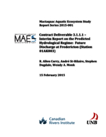 Mactaquac Aquatic Ecosystem Study Report Series 2015-001, Contract Deliverable 3.1.1.1 – Interim Report on the Predicted Hydrological Regime: Future Discharge at Fredericton (Station 01AK003)