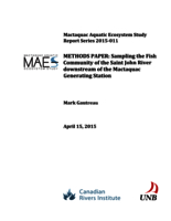 Mactaquac Aquatic Ecosystem Study Report Series 2015-011, METHODS PAPER: Sampling the Fish Community of the Saint John River downstream of the Mactaquac Generating Station