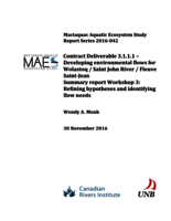 Mactaquac Aquatic Ecosystem Study Report Series 2016-042, Contract Deliverable 3.1.1.1 – Developing environmental flows for Wolastoq / Saint John River / Fleuve Saint-Jean, Summary report Workshop 3: Refining hypotheses and identifying flow needs