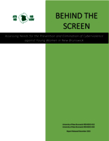 Behind the screen: assessing needs for the prevention and elimination of cyberviolence against young women in New Brunswick